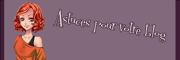 Astuces pour votre blog