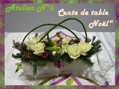 Atelier n 6 centre de table pour no l la passion des fleurs for Centre de table pour noel