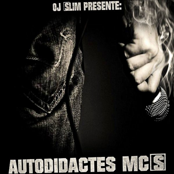 Autodidactes Mc'S By Oj Slim