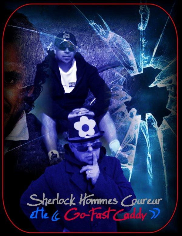Sherlock Holmes Coureur et le � Go-Fast  ¤ Caddy �
