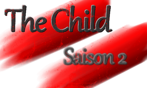 [The Child] Chapitre 2, Saison 2