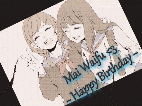 Happy Birthday Mai Waifu ~ ♥♥