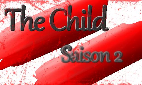 [The Child] Chapitre 7, Saison 2