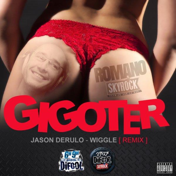 Romano - GIGOGIGOTER - Jason Derulo feat. Snoop Dogg remix en Fran�ais !