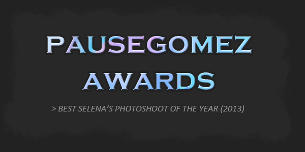 PAUSEGOMEZ AWARDS // BEST PHOTOSHOOT (2013)