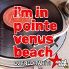 Dj Fred Tahiti - I'm In Pointe Venus Beach