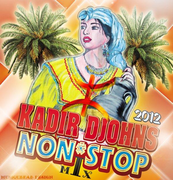 Non Stop Remix August 2012 / Kabyle Allaoui Speciale Fete 2012 Kadir Djohns 2012 (2012)