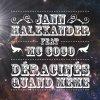 Jann Halexander et MC COCO sont 'D�racin�s quand m�me'...