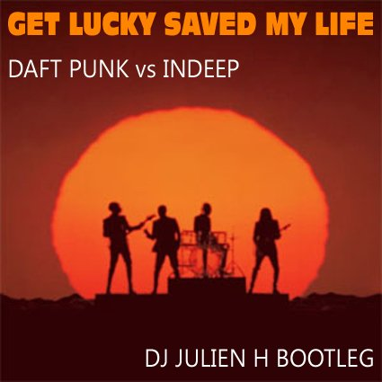 Get lucky saved my life - Daft Punk vs Indeep (Dj Julien H Bootleg) (2013)