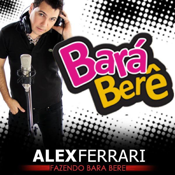 Alex Ferrari - Bar� Bar� Ber� Ber� (2012)