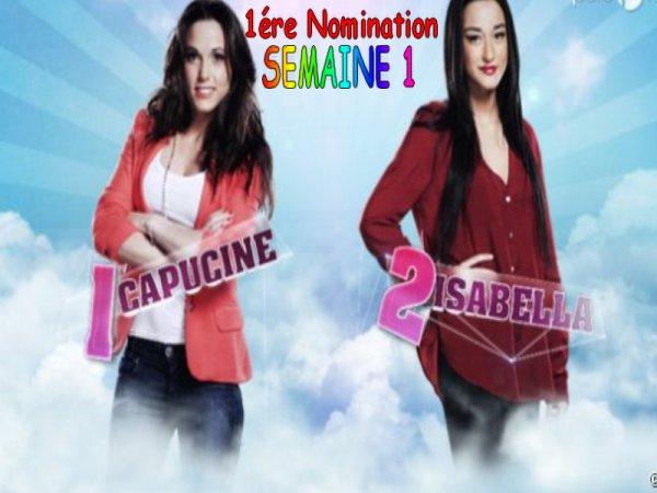 Premiere Nomination : Capucine / Isabella ((semaine 1))