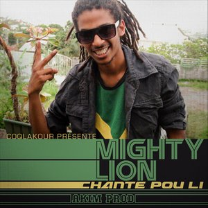 Mighty Lion & Akim Prod - Chante pou li (Exclusivit� CLK2014) (2014)
