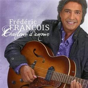 """Nouvel album de Frederic Francois""""CHANTEUR D'AMOUR""""Je le poss�de il es vraiment tr�s beau cette album"""