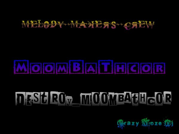 Vol 2 / Melody_Macker_Crew_Moombathcor_By_Craz�_moze (2013)