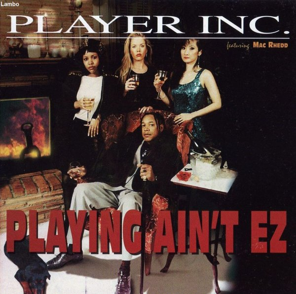 Player Inc. - Playing Ain't EZ