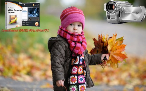 Free Edit Panasonic VDR-D300 VRO in FCP X  without Quality Losing