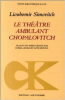 Le th��tre ambulant de Chopalovitch. Analyse de la pi�ce de Lioubomir Simovitch.