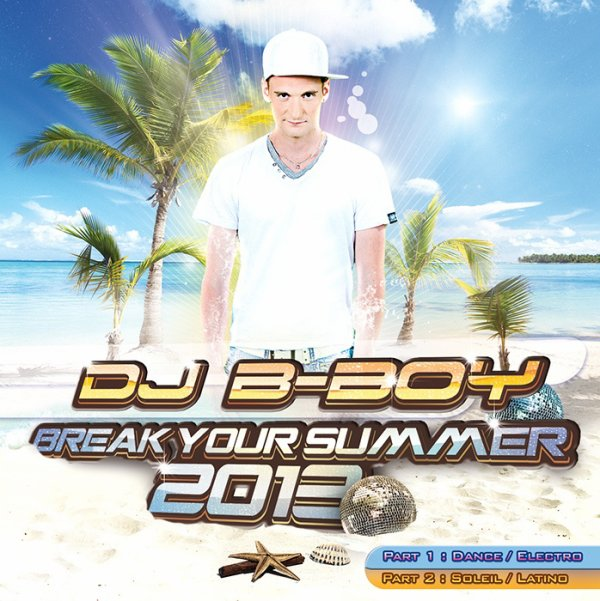 BREAK YOUR SUMMER 2013 [MIX-TAPE]