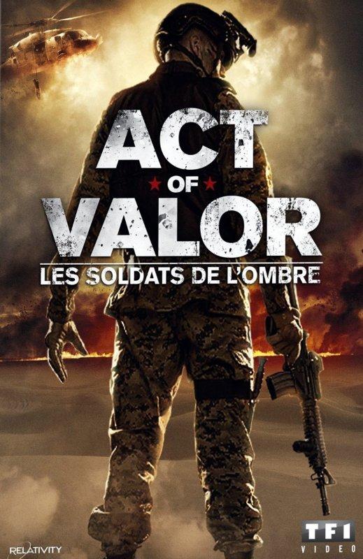ACT OF VALOR (LES SOLDATS DE L'OMBRE)