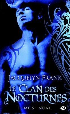 Le Clan des Nocturnes (6 Tomes) - Jacquelyn Frank 3206025829_1_2_jRXvNexd