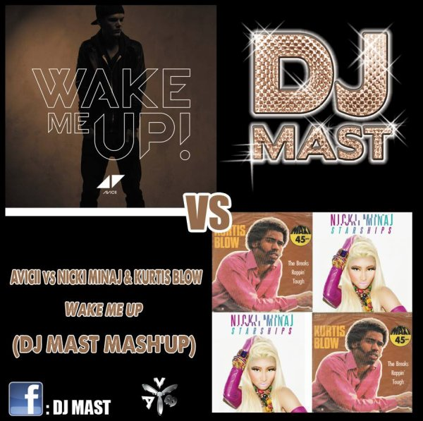 Avicii & Aloe Blacc Vs Nicki Minaj & Kurtis Blow - Wake Me Up (DJ Mast Mash'up)