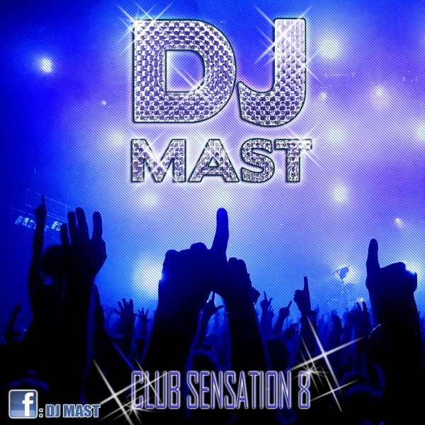 CLUB SENSATION 8 by DJ MAST