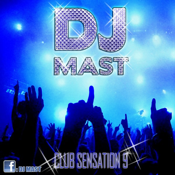 CLUB SENSATION 9 by DJ MAST