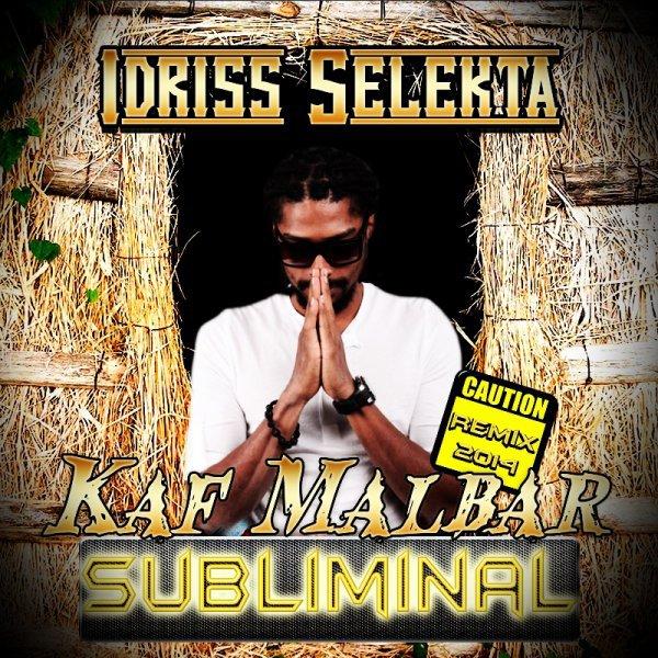 Selekta Idriss remix kaf malbar Subliminal