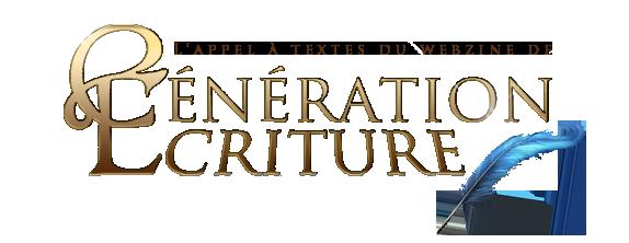 NOUVEAU : l'appel � textes du webzine de G�n�ration �criture !