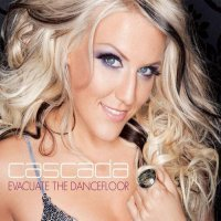 Evacuate the dancefloor / Cascada Evacuate the dancefloor (2009)