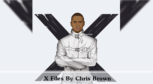 . T�l�charger d�s maintenant la mixtape�� X Files � De Chris Brown. .