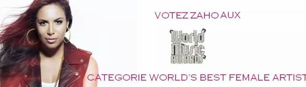 VOTEZ ZAHO AU WORLD MUSIC AWARDS 2014
