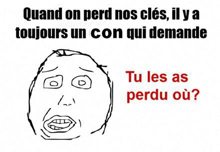 Quand on perd nos cl�s..