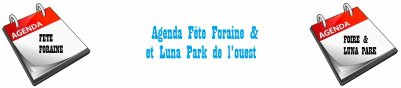 Agenda f�te foraine & Luna Park de l'ouest date 2012