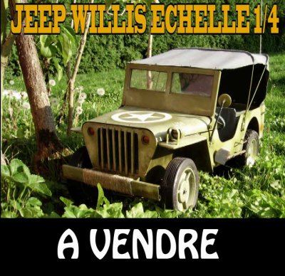 la jeep willys echelle 1 4 est a vendre modelisme echelle 1 4. Black Bedroom Furniture Sets. Home Design Ideas