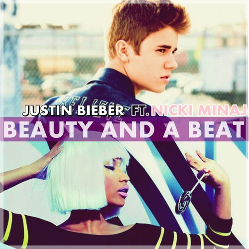 Justin Bieber Feat. Nicki Minaj - Beauty and a Beat (2012)