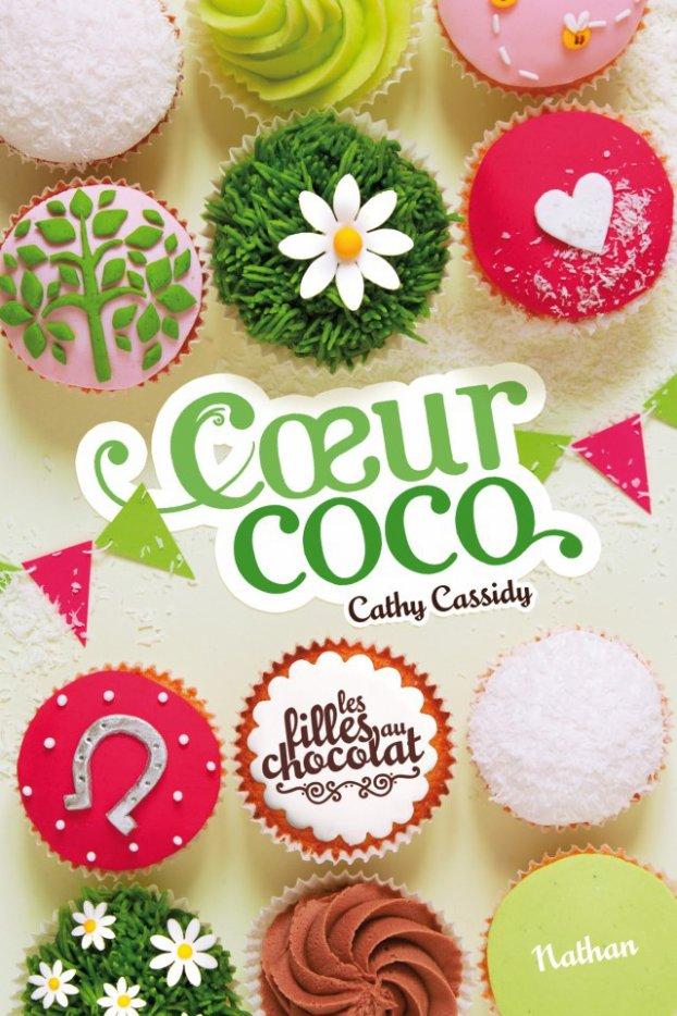Les filles au chocolat T.4 - Coeur coco de Cathy Cassidy