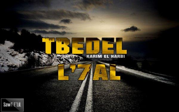 7YAT ZON9A / TBEDEL L'7AL  (2013)