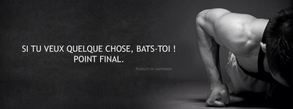 Bats-toi! - Phrases, textes et citations. ♡
